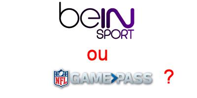 beIN sport ou NFL Game Pass ?